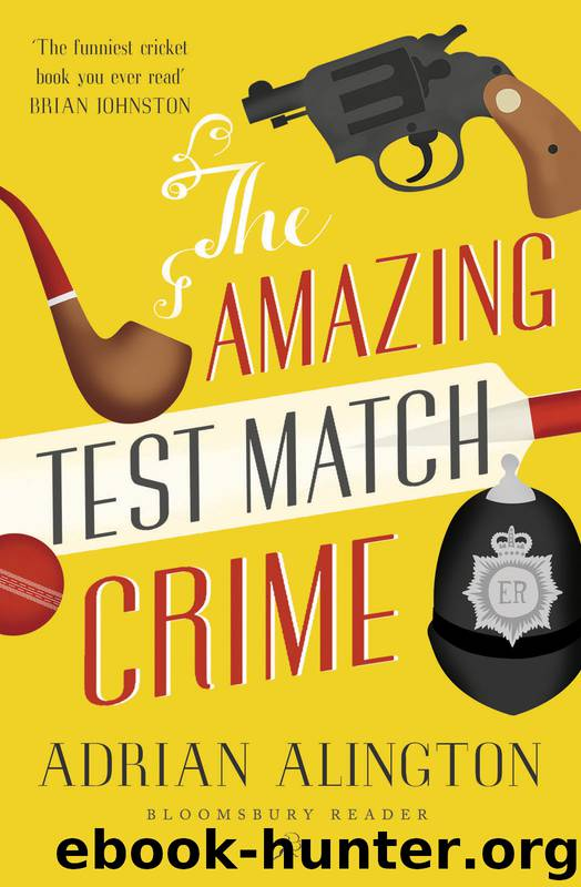 The Amazing Test Match Crime by Adrian Alington