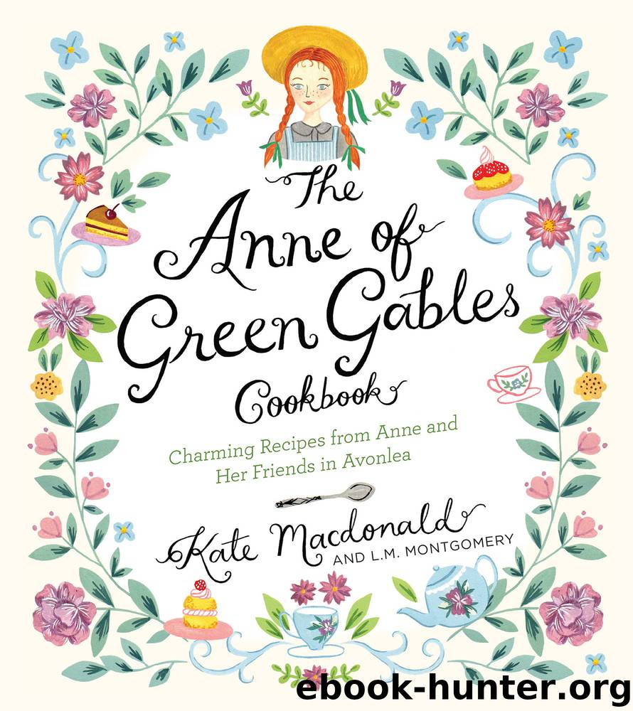 The Anne of Green Gables Cookbook by Kate Macdonald