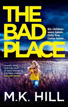 The Bad Place (A Sasha Dawson Thriller Book 1) by M.K. Hill