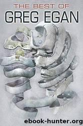The Best of Greg Egan by Greg Egan