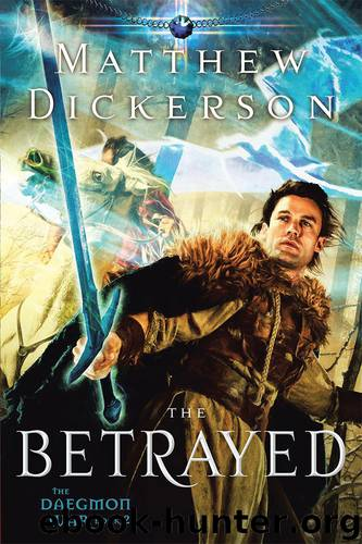The Betrayed by Matthew Dickerson