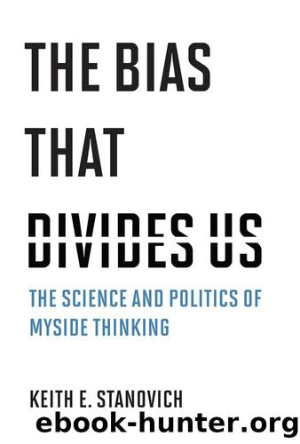 The Bias That Divides Us by Keith E. Stanovich