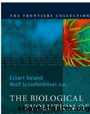 The Biological Evolution of Religious Mind and Behavior (The Frontiers Collection) by Eckart Voland Wulf Schiefenh?vel
