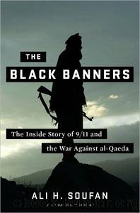 The Black Banners: 911 and the War Against Al-Qaeda by Ali H. Soufan & Daniel Freedman