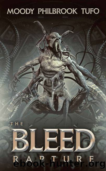 The Bleed: Book 2: RAPTURE by David Moody & Chris Philbrook & Mark Tufo
