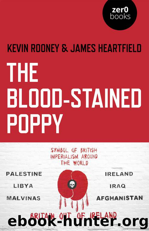 The Blood-Stained Poppy by Kevin Rooney;James Heartfield; & James Heartfield