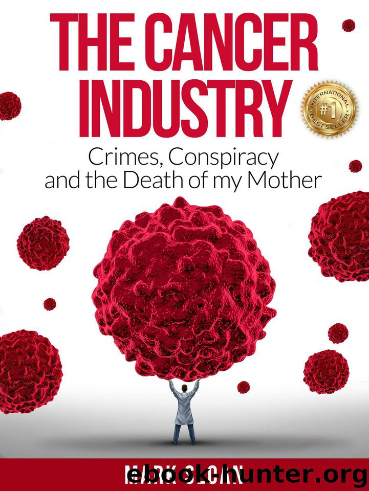 The Cancer Industry: Crimes, Conspiracy and The Death of My Mother by Sloan Mark