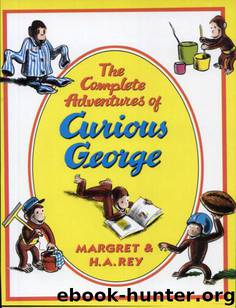 The Complete Adventures of Curious George by H. A. Rey