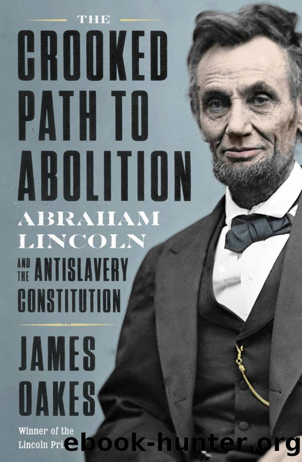 The Crooked Path to Abolition by James Oakes