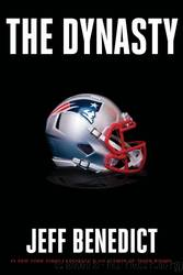 The Dynasty by Jeff Benedict