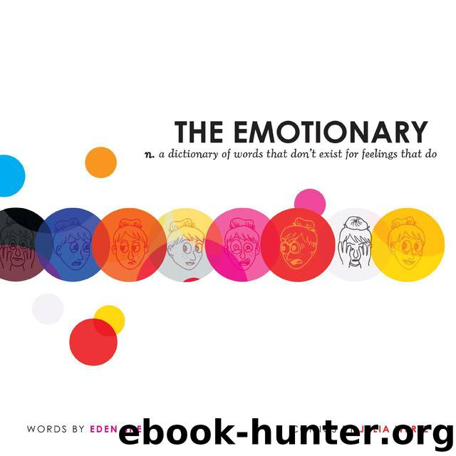 The Emotionary: A Dictionary of Words That Don't Exist for Feelings That Do by Eden Sher