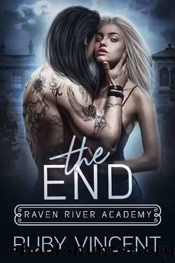 The End: A Reverse Harem Bully Romance (Raven River Academy Book 3) by Ruby Vincent