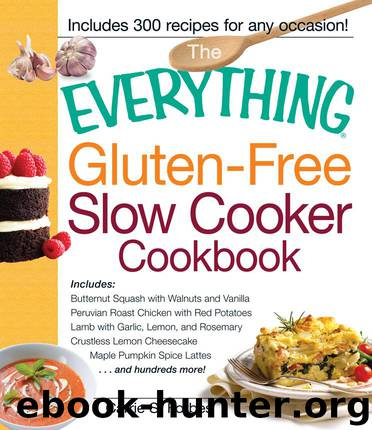 The Everything Gluten-Free Slow Cooker Cookbook by Carrie Forbes