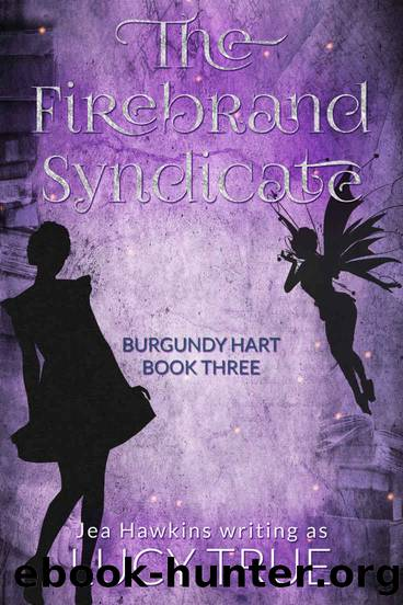 The Firebrand Syndicate by Lucy True & Jea Hawkins