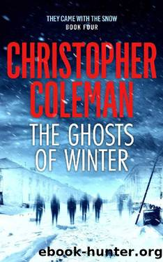 The Ghosts of Winter (They Came with the Snow Book 4) by Christopher Coleman