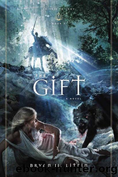 The Gift by Bryan M. Litfin