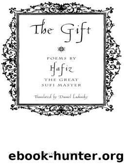 The Gift by Daniel Ladinsky & Hafiz