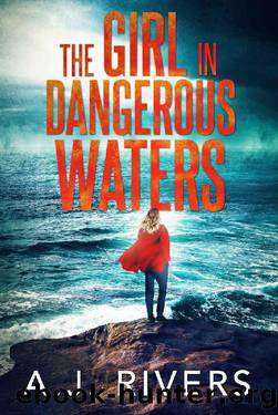 The Girl in Dangerous Waters (Emma Griffin FBI Mystery Book 8) by A.J. Rivers