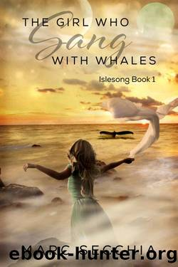 The Girl who Sang with Whales (Islesong Book 1) by Marc Secchia