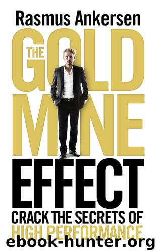The Gold Mine Effect: Crack the Secrets of High Performance by Rasmus Ankersen