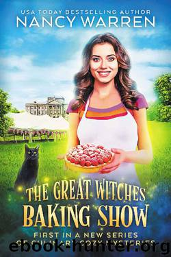 The Great Witches Baking Show: A culinary cozy mystery by Nancy Warren