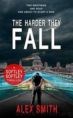 The Harder They Fall by Alex Smith