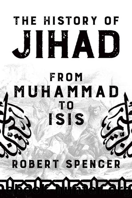The History of Jihad: From Muhammad to ISIS by Spencer Robert