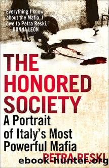 The Honored Society: The Secret History of Italy's Most Powerful Mafia by Petra Reski