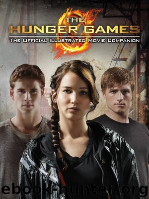 The Hunger Games: Official Illustrated Movie Companion by Egan Kate