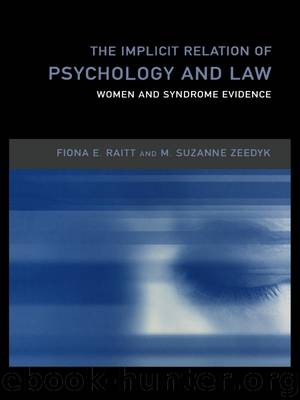 The Implicit Relation of Psychology and Law by Raitt Fiona; Zeedyk Suzanne;