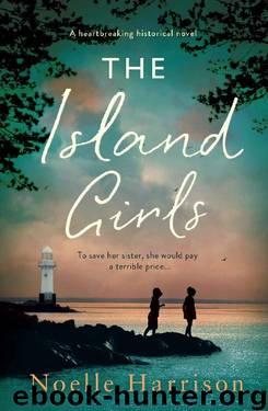 The Island Girls: A heartbreaking historical novel by Noelle Harrison