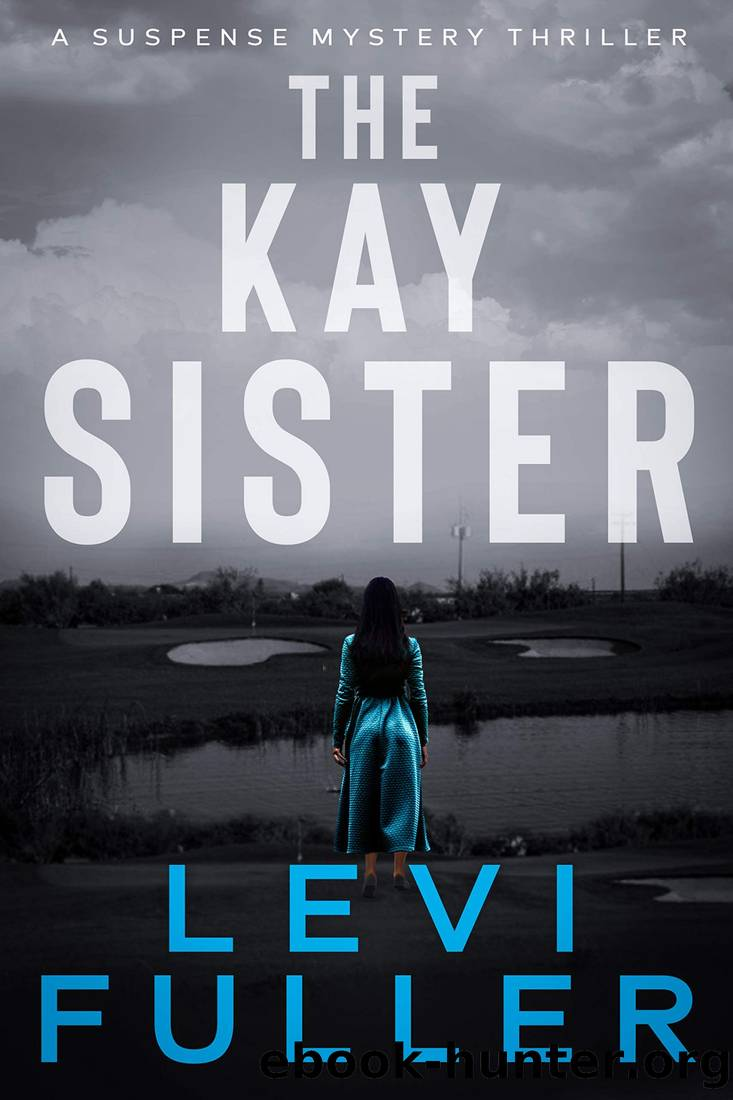 The Kay Sister: A Mystery Suspense Thriller (Turquoise Valley Book 1) by Levi Fuller