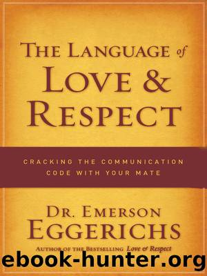 The Language of Love & Respect by Dr. Emerson Eggerichs