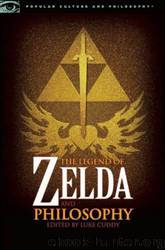The Legend of Zelda and Philosophy - I Link Therefore I Am by Luke Cuddy
