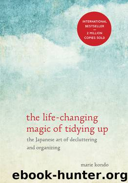 The Life-Changing Magic Of Tidying Up- The Japanese Art Of Decluttering And Organizing (v5.0) by Marie Kondo