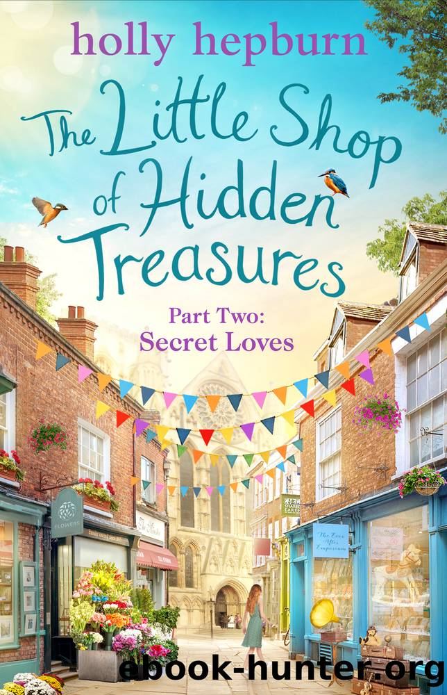 The Little Shop of Hidden Treasures Part Two by Holly Hepburn