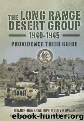 The Long Range Desert Group 1940-1945 by David Lloyd-Owen