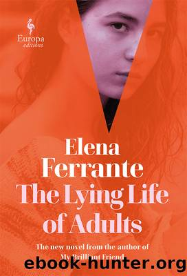 The Lying Life of Adults by Elena Ferrante;