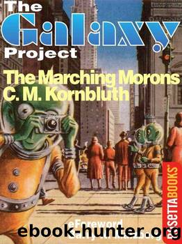 The Marching Morons (The Galaxy Project Book 16) by C. M. Kornbluth
