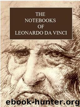 The Notebooks of Leonardo Da Vinci by Da Vinci Leonardo