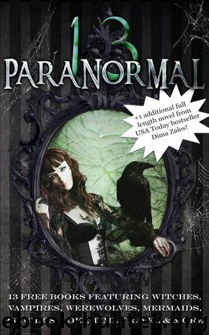 The Paranormal 13 (13 free books featuring witches, vampires, werewolves, mermaids, psychics, Loki, time travel and more!) by unknow