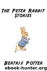 The Peter Rabbit Stories by Potter Beatrix