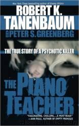 The Piano Teacher by Robert K Tanenbaum & Peter S. Greenberg