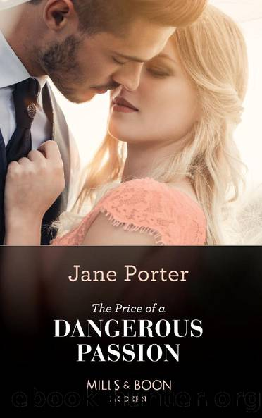 The Price Of A Dangerous Passion (Mills & Boon Modern) by Jane Porter