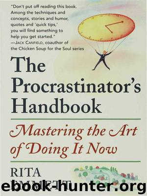 The Procrastinator's Handbook: Mastering the Art of Doing It Now by Rita Emmett