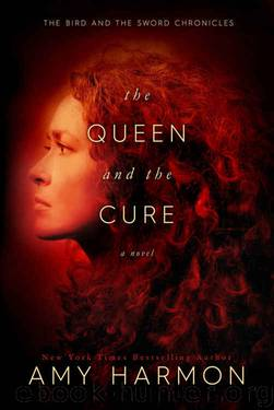 The Queen and the Cure (The Bird and the Sword Chronicles Book 2) by Amy Harmon