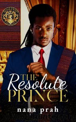 The Resolute Prince by Nana Prah