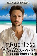 The Ruthless Billionaire by Evangeline Kelly