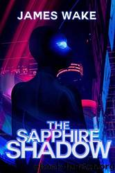The Sapphire Shadow by James Wake