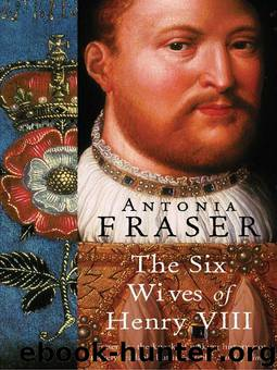 The Six Wives Of Henry VIII (WOMEN IN HISTORY) by Fraser Antonia
